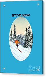 Acrylic Print featuring the painting Let's Go Skiing by Bill Holkham