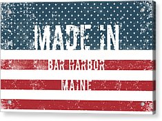 Made In Bar Harbor, Maine Acrylic Print