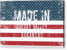 Made In Cherry Valley, Arkansas Acrylic Print