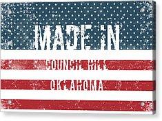 Made In Council Hill, Oklahoma Acrylic Print