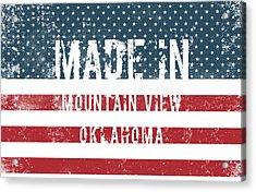 Made In Mountain View, Oklahoma Acrylic Print