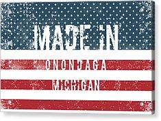 Made In Onondaga, Michigan Acrylic Print