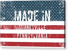Made In Shanksville, Pennsylvania Acrylic Print