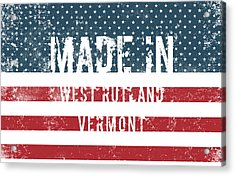 Made In West Rutland, Vermont Acrylic Print