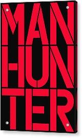 Manhunter Acrylic Print