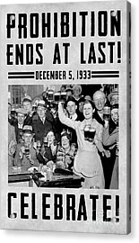 Prohibition Ends Celebrate Acrylic Print by Jon Neidert