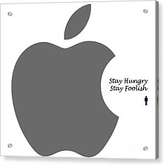 Stay Hungry Stay Foolish Acrylic Print