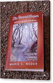 Acrylic Print featuring the photograph The Recordkeeper by Marie Neder