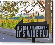 Wine Flu Acrylic Print by Jennifer Ansier