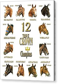 12 Triple Crown Winners Acrylic Print by Pat DeLong
