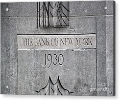 1930 Bank Of New York Sign Acrylic Print by Nishanth Gopinathan