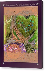 1 John 4 Vs 19 Acrylic Print