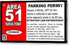 2018 Area 51 Parking Permit Acrylic Print