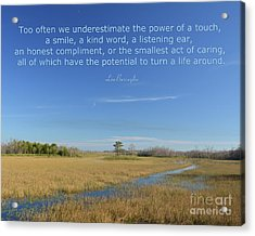 24- Too Often We Underestimate The Power Of A Touch Acrylic Print by Joseph Keane
