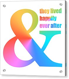 And They Lived Happily Ever After Acrylic Print