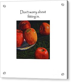Don't Worry About Fitting In Title On Top Acrylic Print
