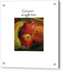 Get Your Snuggle Time Title On Top Acrylic Print