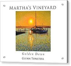 Golden Dawn Acrylic Print by Glenn Tunstull