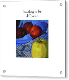 It's Okay To Be Different Title On Top Acrylic Print