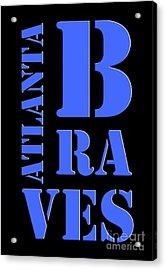 Atlanta Braves Original Typography Baseball Team Acrylic Print