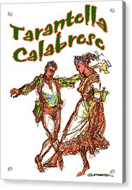 Tarantella Calabrese Acrylic Print