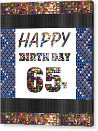 65th Happy Birthday Greeting Cards Pillows Curtains Phone Cases Tote By Navinjoshi Fineartamerica Acrylic Print
