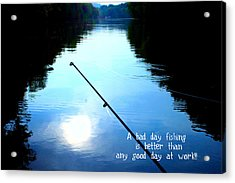 A Bad Day Fishing Acrylic Print