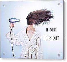 A Bad Hair Day Acrylic Print
