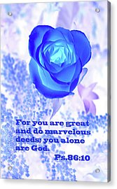 A Blue Rose Ps. 86 V 10 Acrylic Print by Linda Phelps