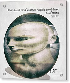 A Chef Creates Dead Art  Acrylic Print by Steven Digman