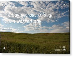 Acrylic Print featuring the mixed media A Day Without A Laugh by Wilko Van de Kamp