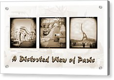 A Distorted View Of Paris Acrylic Print by Mike McGlothlen