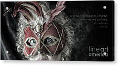 A Great Love Requires A Martyr  Acrylic Print by Steven Digman