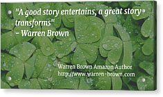 A Great Story Acrylic Print by Warren Brown