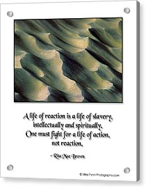 A Life Of Reaction Acrylic Print