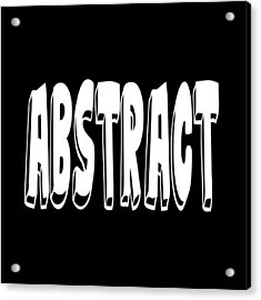 Abstract One Word Quotes Symbolic Art Quotes  Acrylic Print