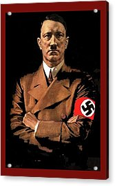 Adolf Hitler Painting Circa  1940 Color Added 2016 Acrylic Print