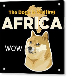 Africa Doge Acrylic Print by Michael Jordan