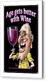 Age Gets Better With Wine Acrylic Print