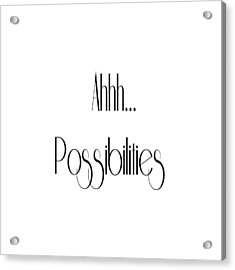Possibility Quotes Art Prints, Inspirational Infinity Quotes Posters Acrylic Print