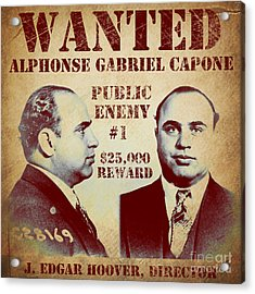Al Capone Most Wanted Poster Acrylic Print by Mindy Sommers