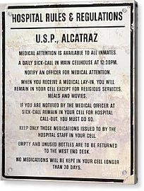 Alcatraz Prison Hospital Rules Acrylic Print by Jon Neidert