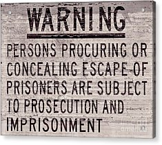 Alcatraz Prison Warning Sign Acrylic Print by Jon Neidert