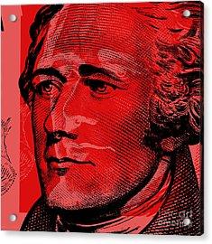 Acrylic Print featuring the digital art Alexander Hamilton - $10 Bill by Jean luc Comperat