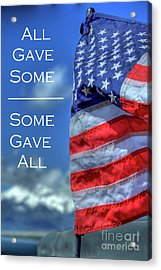 All Gave Some / Some Gave All Acrylic Print