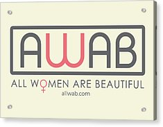 All Women Are Beautiful Acrylic Print by David Wadley and LogoWorks