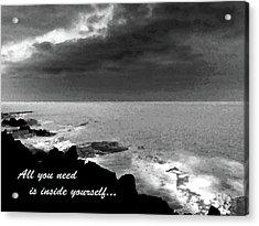 All You Need Is Inside Yourself Acrylic Print