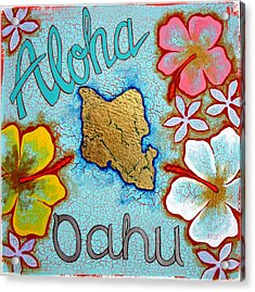 Aloha Oahu Acrylic Print by Dodd Holsapple