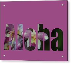 Acrylic Print featuring the photograph Aloha Orchids Type by Kerri Ligatich