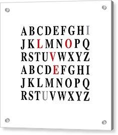 Alphabet I Love U Acrylic Print by Nancy Ingersoll